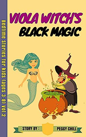 Viola Witch's Black Magic: Diana Mermaid's Bedtime Stories Vol.2 (Children's Book for ages 3-8) (Diana Mermaid's Stories)