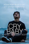 #BlogTour ~ Cry Baby by Ginger Scott ~ #5++StarReview #MustRead @thegingerscott @wordsmithpublic