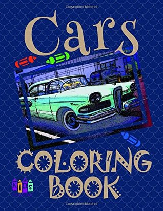 9996; Cars 9998; Coloring Book 9997;: Best Car Coloring Book for Boys 4-12 Year Old! 9998; (Coloring Book - Cars)