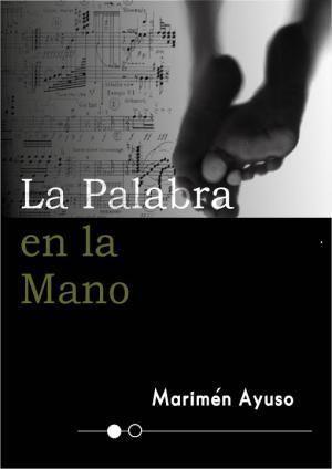 Póster de la novela contemporánea La palabra en la mano, de Marimén Ayuso