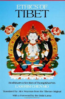 Ethics of Tibet: Bodhisattva Section of Tsong Kha Pa's Lam Rim Chen Mo