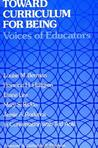 Toward Curriculum for Being: Voices of Educators