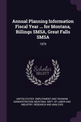 Annual Planning Information Fiscal Year ... for Montana, Billings Smsa, Great Falls SMSA: 1979