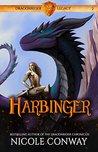Harbinger (Dragonrider Legacy, #2)