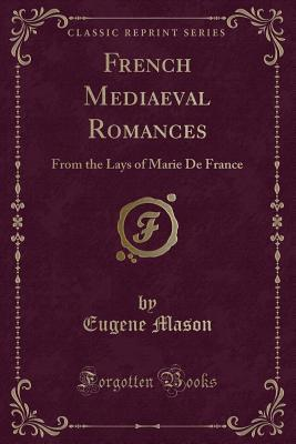 French Mediaeval Romances: From the Lays of Marie de France