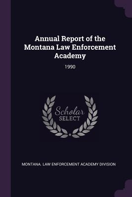 Annual Report of the Montana Law Enforcement Academy: 1990