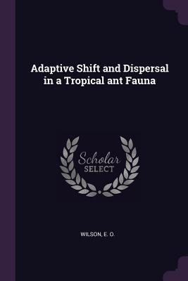 Adaptive Shift and Dispersal in a Tropical Ant Fauna