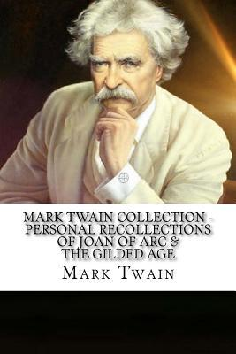 Mark Twain Collection - Personal Recollections of Joan of Arc & the Gilded Age