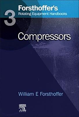 3. Forsthoffer's Rotating Equipment Handbooks: Compressors