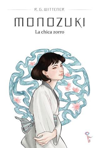 Monozuki. La chica zorro by R.G. Wittener