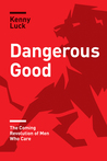 Dangerous Good by Kenny Luck
