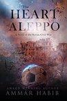 The Heart of Aleppo by Ammar Habib