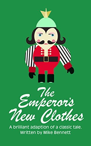 The Emperor's New Clothes: A Brilliant Adaption of a Classic Tale (Fairy Tales for You Book 7)