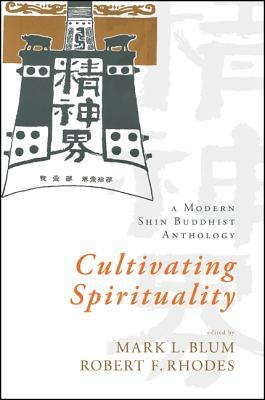 Cultivating Spirituality: A Modern Shin Buddhist Anthology