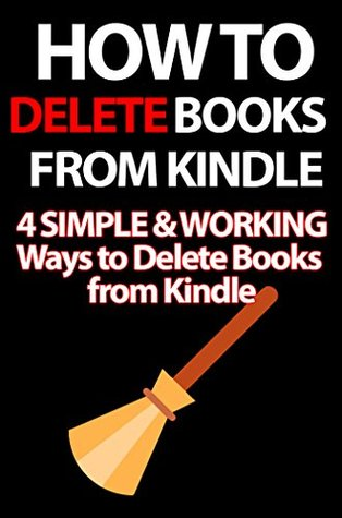 How to Delete Books from Kindle: 4 SIMPLE & WORKING Ways to Delete Books from Kindle (NO HYPE NO BS)