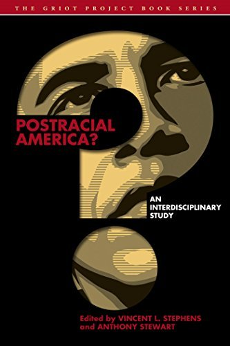 Postracial America?: An Interdisciplinary Study (The Griot Project Book Series)
