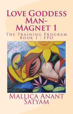 Love Goddess Man-Magnet 1: The Training Program Book 1: Fpo