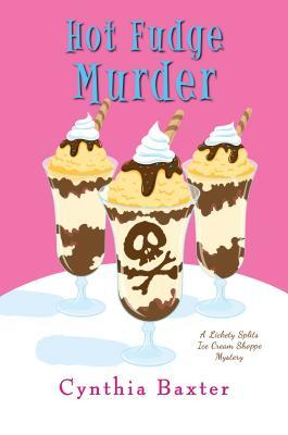 Hot Fudge Murder (A Lickety Splits Mystery #2)