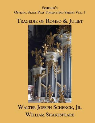 Schenck's Official Stage Play Formatting Series: Vol. 3: Romeo and Juliet