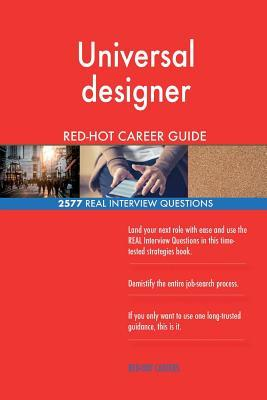 Universal Designer Red-Hot Career Guide; 2577 Real Interview Questions