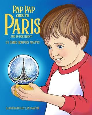 Pap Pap Goes to Paris by Janie Dempsey Watts