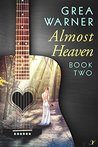 Almost Heaven: A Country Roads Series: Book Two
