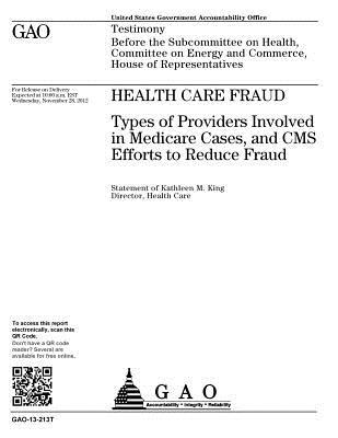 Health Care Fraud: Types of Providers Involved in Medicare Cases, and CMS Efforts to Reduce Fraud