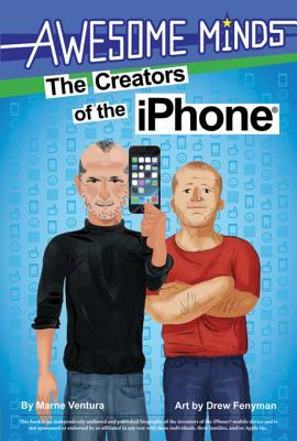 The Awesome Minds: The Creators of the Iphone(r)
