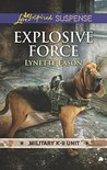 Explosive Force (Military K-9 Unit, #6)