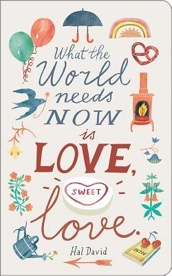 What the World Needs Now Is Love, Sweet Love.: Write Now Journal