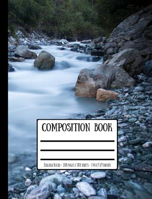 Stream, Rocks & Pebbles Composition Book: College Ruled - 100 Pages / 200 Sheets - 7.44 X 9.69 Inches