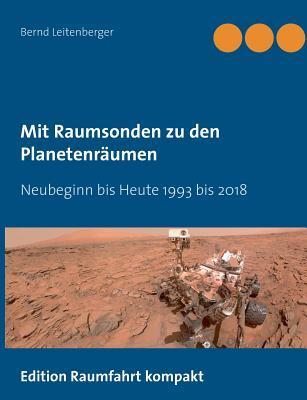 Mit Raumsonden zu den Planetenräumen: Neubeginn bis Heute 1993 - 2018