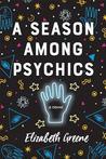 A Season Among Psychics