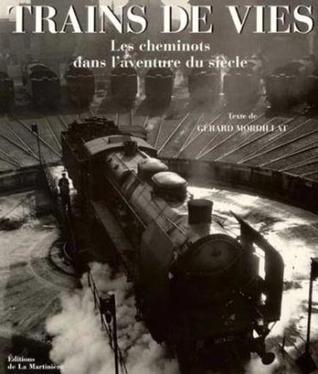 Trains de vie : les cheminots dans l'aventure du siècle