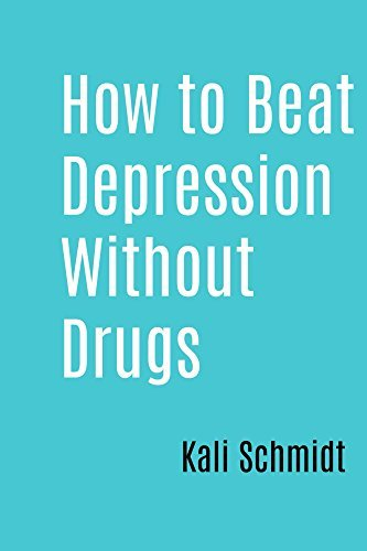 How to Beat Depression Without Drugs: Thoughts on Staying Alive While Thinking of Suicide
