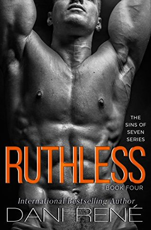 Ruthless (Sins of Seven Book 4) by Dani René