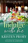 Indulge with Me (With Me In Seattle,