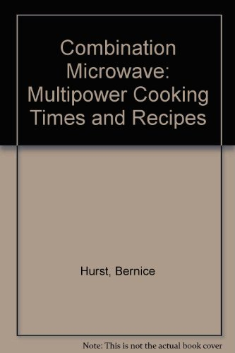 Combination Microwave: Multipower Cooking Times and Recipes