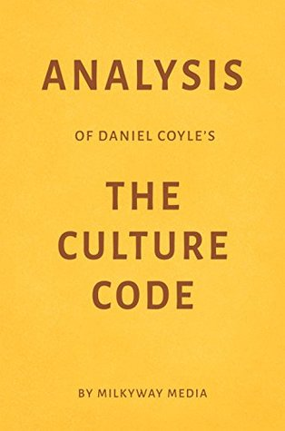 Analysis of Daniel Coyle's The Culture Code by Milkyway Media