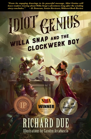 Idiot Genius: Willa Snap and the Clockwerk Boy (Idiot Genius #1)