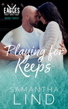 Playing for Keeps (Indianapolis Eagles, #3)