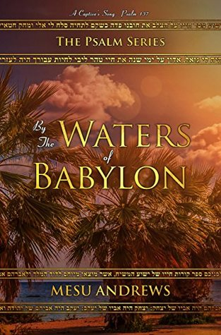 By the Waters of Babylon (Psalm #2)