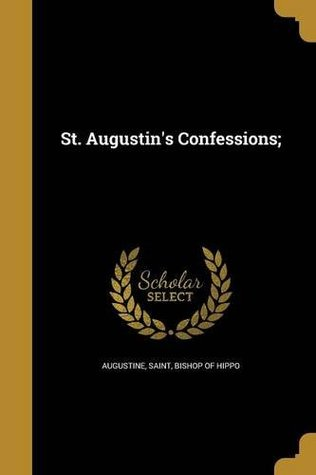 St. Augustin's Confessions;