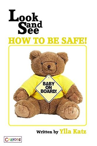 Look and See How To Be Safe! (Look and See Books Book 1)