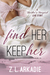 Find Her, Keep Her, A Martha's Vineyard Love Story by Z.L. Arkadie
