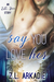 Say You Love Her: An L.A. Love Story (Love in the USA #3)