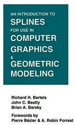 An Introduction to Splines for Use in Computer Graphics and Geometric Modeling