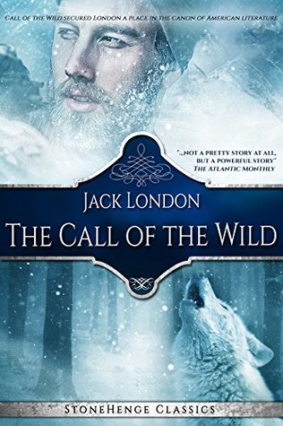 The Call of the Wild - Annotated (StoneHenge Classics) (StoneHenge Classics Literature Series)