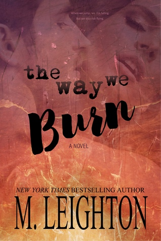 The Way We Burn M. Leighton