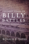 The Lost Years of Billy Battles (Finding Billy Battles Trilogy #3)